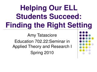 Helping Our ELL Students Succeed: Finding the Right Setting