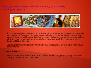 Make your next event a hit with a variety of pizzas by cater