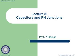 Lecture 8:   Capacitors and PN Junctions