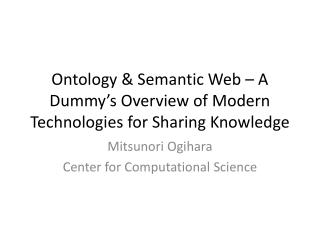 Ontology  Semantic Web   A Dummy s Overview of Modern Technologies for Sharing Knowledge