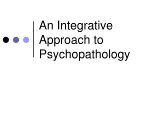 An Integrative Approach to Psychopathology