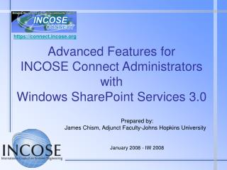 Advanced Features for  INCOSE Connect Administrators with  Windows SharePoint Services 3.0