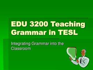 EDU 3200 Teaching Grammar in TESL