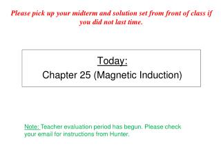 Today: Chapter  25 (Magnetic Induction)