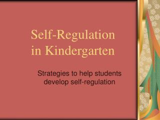 Self-Regulation in Kindergarten