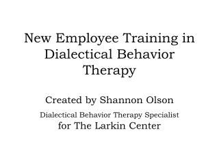 New Employee Training in Dialectical Behavior Therapy