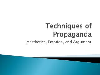 Techniques of Propaganda