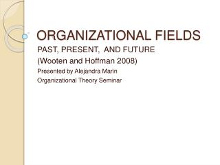 ORGANIZATIONAL FIELDS