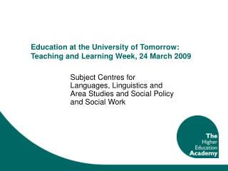 Education at the University of Tomorrow: Teaching and Learning Week, 24 March 2009