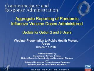 Aggregate Reporting of Pandemic Influenza Vaccine Doses Administered  Update for Option 2 and 3 Users