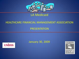 LA Medicaid HEALTHCARE FINANCIAL MANAGEMENT ASSOCIATION PRESENTATION