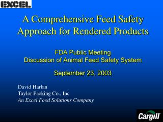 A Comprehensive Feed Safety Approach for Rendered Products  FDA Public Meeting Discussion of Animal Feed Safety System S