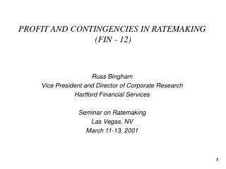 PROFIT AND CONTINGENCIES IN RATEMAKING  (FIN - 12)
