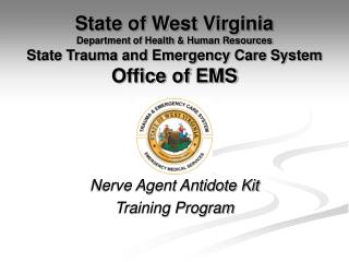 State of West Virginia Department of Health & Human Resources State Trauma and Emergency Care System Office of EMS