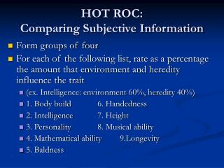HOT ROC: Comparing Subjective Information