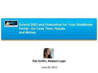 Extend SSO and Federation for Your SiteMinder Portal—for Less Time, Hassle,  and Money
