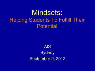 Mindsets: Helping Students To Fulfill Their Potential
