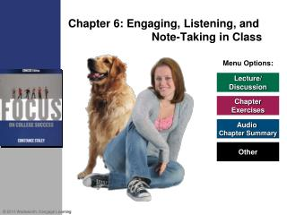 Chapter 6:  Engaging, Listening, and 			Note-Taking in Class