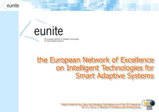 The European Network of Excellence  on Intelligent Technologies for  Smart Adaptive Systems