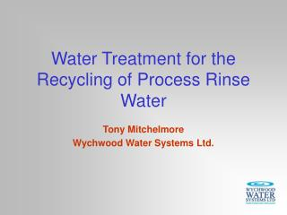Water Treatment for the Recycling of Process Rinse Water