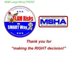 "Thank you for  ""making the RIGHT decision!"""