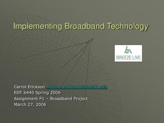 Implementing Broadband Technology