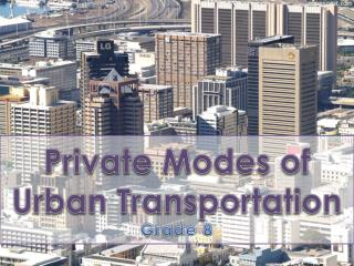 Private Modes of Urban Transportation Grade 8