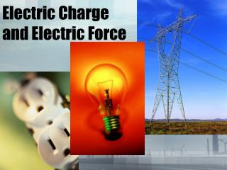 Electric Charge and Electric Force