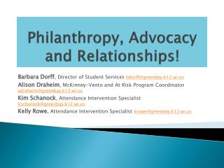 Philanthropy, Advocacy and Relationships!
