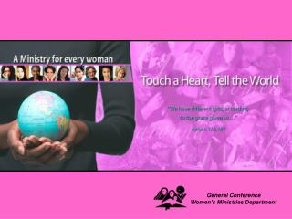 General Conference Women s Ministries Department