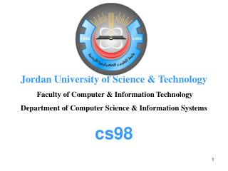 Jordan University of Science & Technology Faculty of Computer & Information Technology Department of Computer Sc
