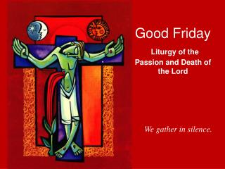 Good Friday Liturgy of the Passion and Death of the Lord