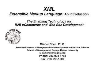 XML Extensible Markup Language:  An Introduction  The Enabling Technology for  B2B eCommerce and Web Site Development