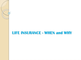 Life Insurance - When and Why