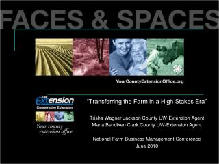 Transferring the Farm in a High Stakes Era    Trisha Wagner Jackson County UW-Extension Agent   Maria Bendixen Clark Co
