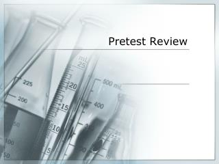 Pretest Review