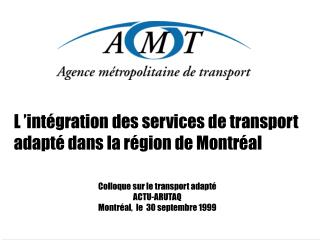 L  int gration des services de transport adapt  dans la r gion de Montr al