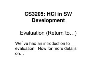 CS3205: HCI in SW Development Evaluation (Return to…)