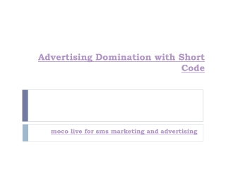 Advertising Domination with Short Code - Moco Live