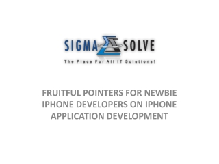 FRUITFUL POINTERS FOR NEWBIE IPHONE DEVELOPERS ON IPHONE APP