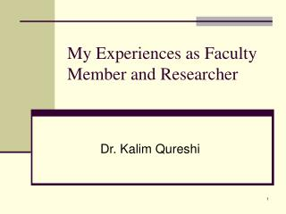 My Experiences as Faculty Member and Researcher
