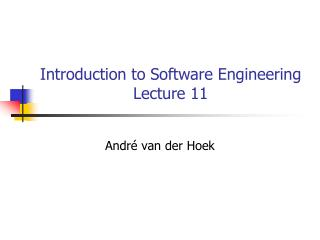 Introduction to Software Engineering Lecture 11