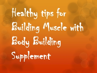 Healthy tips for Building Muscle with Bodybuilding Supplemen