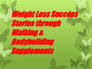 Weight Loss Success Stories through Walking