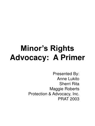 Minor's Rights Advocacy:  A Primer