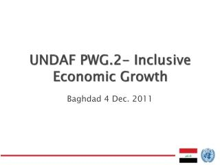 UNDAF PWG.2- Inclusive Economic Growth