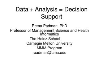 Data + Analysis = Decision Support