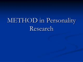 METHOD in Personality Research
