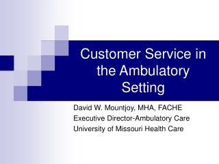 Customer Service in the Ambulatory Setting