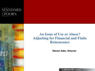 An Issue of Use or Abuse?  Adjusting for Financial and Finite Reinsurance